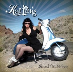 ROCKABILLY'S RISING SONGSTRESS, KARLING, HEADS TO MUSIC VENUES THROUGHOUT CALIFORNIA AND TO 'GROOVEFEST' IN CEDAR CITY, UTAH FOR A SERIES OF JUMPIN' PERFORMANCES FEATURING MUSIC FROM HER NEW ALBUM 'BOUND FOR NOWHERE' DUE OUT MAY 1