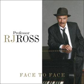 Professor RJ Ross Brings A Fascinating Lifetime Of Musical Experiences—And Great Triumphs Over Adversity—To His Easy Grooving Debut Album 'Face To Face'