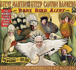 "Steve Martin and the Steep Canyon Rangers, ""Rare Bird Alert"" Rounder Records."