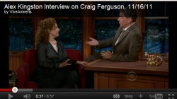 Alex Kingston, looking gorgeous, is tricked into saying something suggestive. It was obvious Craig Ferguson and Kingston was having fun.